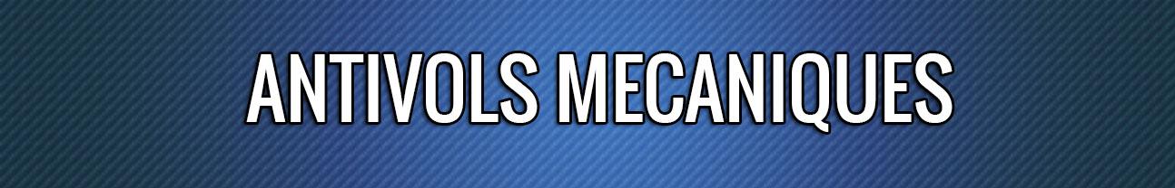 ANTIVOLS MECANIQUES