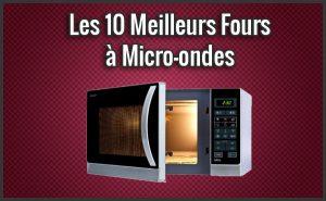Quel est le Meilleur Four à Micro-ondes ? – Comparatif, Test, Avis (Mars 2018)