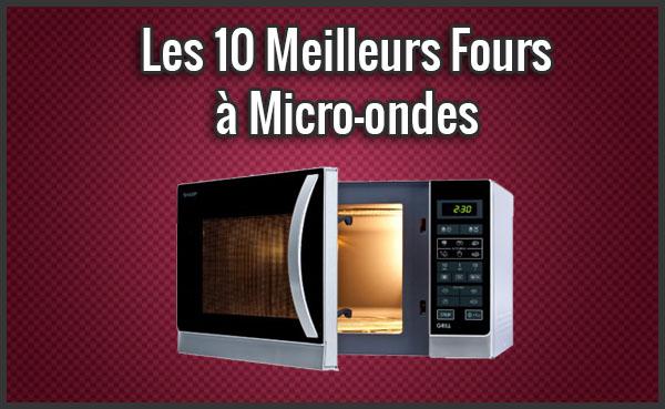 Meilleurs Fours à Micro-ondes