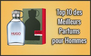 Quel est le Meilleur Parfum pour Homme ? – Top 10, Classement, Test, Avis (Mars 2018)