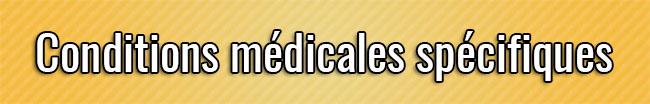 Conditions médicales spécifiques