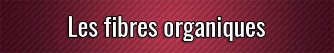 Les fibres organiques