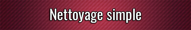 Nettoyage simple