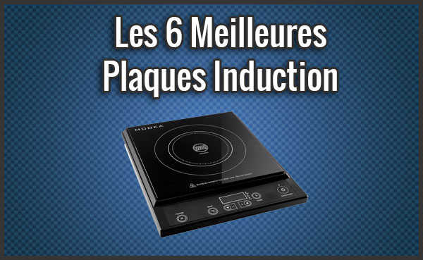 comparatif des 6 meilleures plaques induction test avis janvier 2019. Black Bedroom Furniture Sets. Home Design Ideas