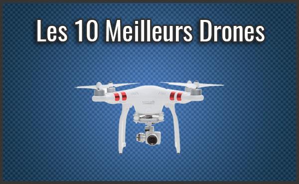 Quel est le Meilleur Drone ? - Comparatif, Test, Avis (Juillet 2019)