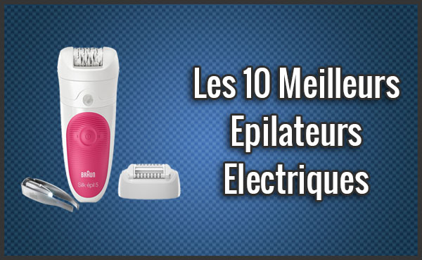 les 10 meilleurs epilateurs electriques comparatif test. Black Bedroom Furniture Sets. Home Design Ideas