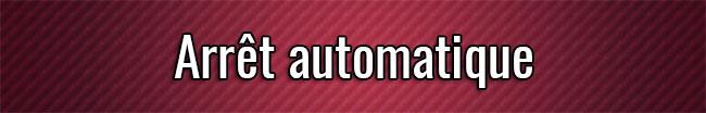 Arrêt automatique