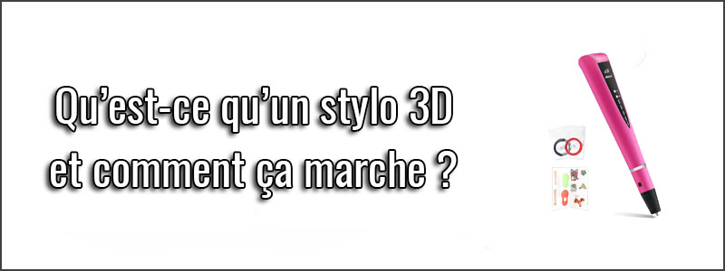 guide-d'achat-stylo-3d