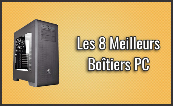 comparatif des 8 meilleurs boitiers pc silencieux test avis janvier 2019. Black Bedroom Furniture Sets. Home Design Ideas