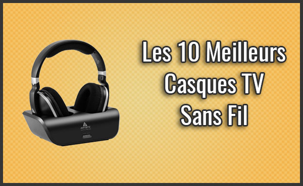 comparatif des 10 meilleurs casques tv sans fil test juin 2019. Black Bedroom Furniture Sets. Home Design Ideas