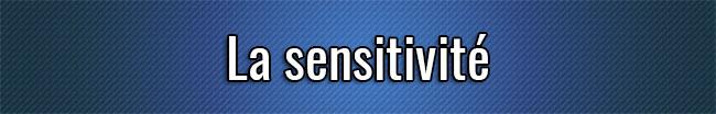 La sensitivité