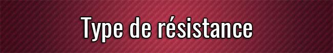 Type de résistance