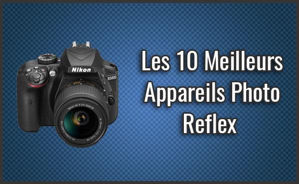 Quel est le Meilleur Appareil Photo Reflex? – Comparatif, Test, Avis (Avril 2019)