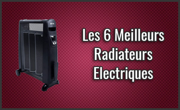 comparatif des 6 meilleurs radiateurs electriques test. Black Bedroom Furniture Sets. Home Design Ideas