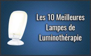 Quelle est la Meilleure Lampe de Luminothérapie? – Comparatif, Test, Avis (Septembre 2018)