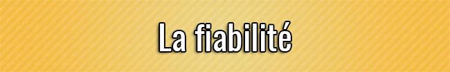 La fiabilité
