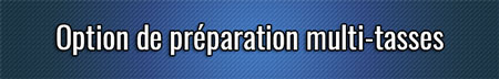 Opción de preparación de tazas múltiples