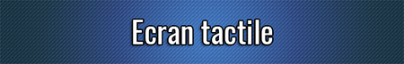 Ecran tactile