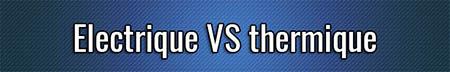 Electrique VS thermique