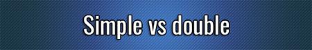Sencillo vs Doble