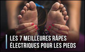meilleure-rape-electrique-pour-les-pieds