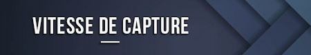 Vitesse de capture