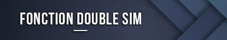 Fonction double SIM